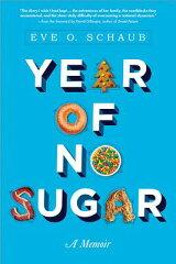 【楽天ブックスならいつでも送料無料】Year of No Sugar: A Memoir [ Eve O. Schaub ]