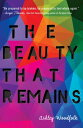 The Beauty That Remains BEAUTY THAT REMAINS [ Ashley Woodfolk ]
