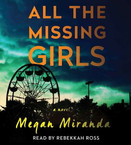 All the Missing Girls ALL THE MISSING GIRLS 8D [ Megan Miranda ]