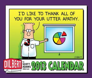 Dilbert 2013 Day-To-Day Calendar: I'd Like to Thank All of You for Your Utter...