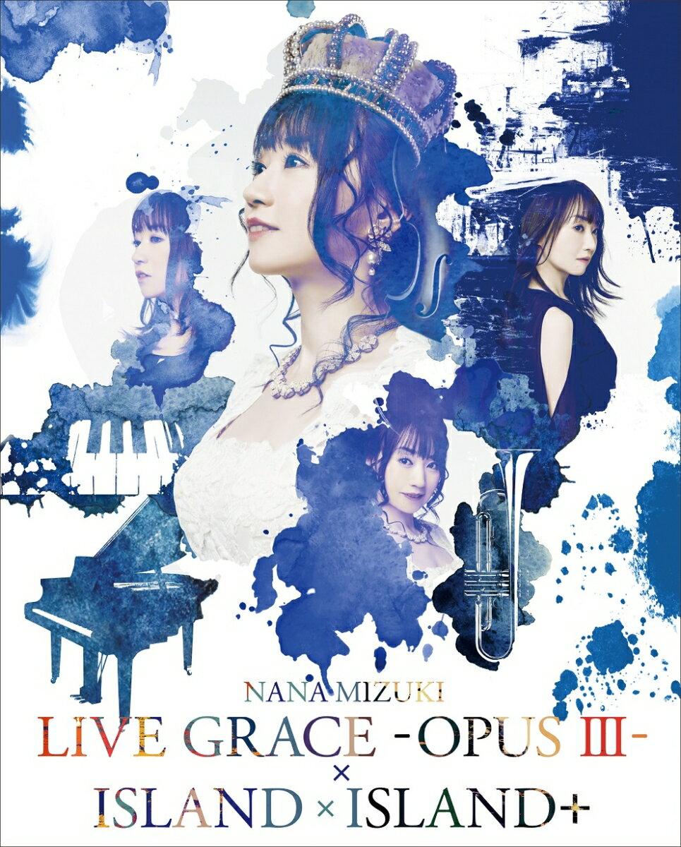 NANA MIZUKI LIVE GRACE -OPUS III-×ISLAND×ISLAND+【Blu-ray】画像