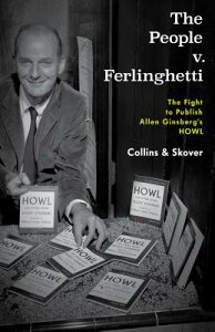 The People V. Ferlinghetti: The Fight to Publish Allen Ginsberg's Howl PEOPLE V FERLINGHETTI [ Ronald K. Collins ]