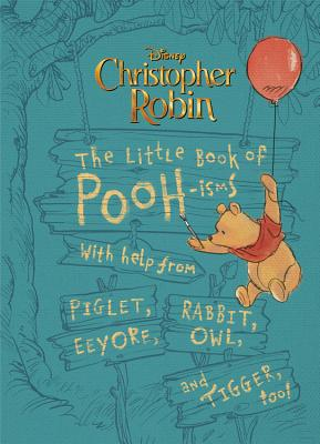 Christopher Robin: The Little Book of Pooh-Isms: With Help from Piglet, Eeyore, Rabbit, Owl, and Tig画像
