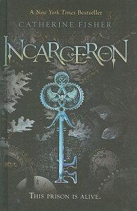 Incarceron INCARCERON BOUND FOR SCHOOLS & [ Catherine Fisher ]