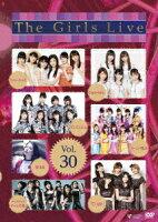 The Girls Live Vol.30