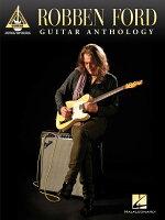 【輸入楽譜】ロベン・フォード - ギター・アンソロジー: ギター・レコード・バージョン(TAB譜)