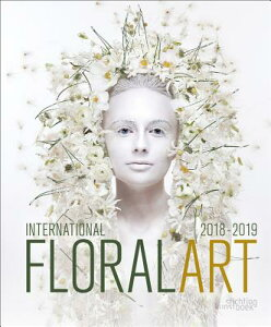 International Floral Art 2018/2019 INTL FLORAL ART 2018/2019 [ Katrien Van Moerbeke ]
