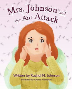 Mrs. Johnson and the Ant Attack MRS JOHNSON & THE ANT ATTACK [ Rachel Johnson ]