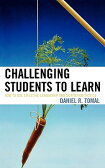 Challenging Students to Learn: How to Use Effective Leadership and Motivation Tactics CHALLENGING STUDENTS TO LEARN (Concordia University Chicago Leadership) [ Daniel R. Tomal ]
