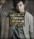 Choreo Chronicle 2012-2015 Plus【Blu-ray】 [ 三浦大知 ]
