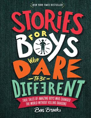 Stories for Boys Who Dare to Be Different: True Tales of Amazing Boys Who Changed the World Without画像
