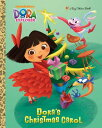 Dora's Christmas Carol DORAS XMAS CAROL M/TV (Big Golden Book) [ Golden Books ]