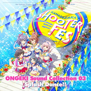 ONGEKI Sound Collection 03 『Splash Dance!!』
