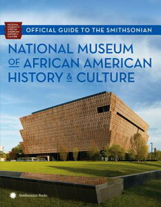 Official Guide to the Smithsonian National Museum of African American History and Culture OFF GT THE SMITHSON NATL MUSEU [ Nat'l Museum African American Hist/Cult ]
