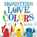 Monsters Love Colors MONSTERS LOVE COLORS [ Mik...