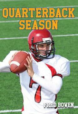 Quarterback Season QUARTERBACK SEASON (Fred Bowen Sports Stories: Football) [ Fred Bowen ]