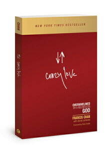 Crazy Love: Overwhelmed by a Relentless God CRAZY LOVE REVISED UPDATED/E [ Francis Chan ]