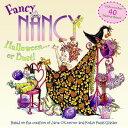 Fancy Nancy: Halloween...or Bust! [With 30+ Stickers and Cut-Out Door Hanger] FANCY NANCY HALLOWE...