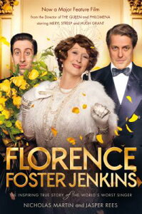 Florence Foster Jenkins: The Biography That Inspired the Critically-Acclaimed Film FLORENCE FOSTER JENKINS M/TV [ Nicholas Martin ]