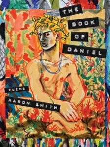 The Book of Daniel: Poems BK OF DANIEL (Pitt Poetry) [ Aaron Smith ]