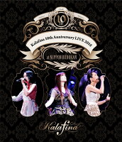 Kalafina 10th Anniversary LIVE 2018 at 日本武道館【Blu-ray】