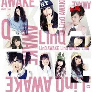 【楽天ブックスならいつでも送料無料】AWAKE ~LinQ 第二楽章~ [ LinQ ]
