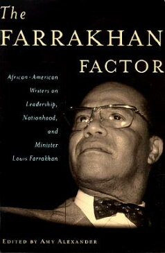 The Farrakhan Factor: African-American Writers on Leadership, Nationhood, and Minister Louis Farrakh FARRAKHAN FACTOR [ Amy Alexander ]