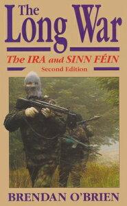 The Long War: The IRA and Sinn Fein LONG WAR REV/E 2/E (Irish Studies) [ Brendan O'Brien ]