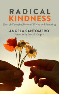 Radical Kindness: The Life-Changing Power of Giving and Receiving RADICAL KINDNESS -LP [ Angela Santomero ]