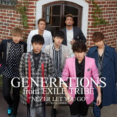 【楽天ブックスならいつでも送料無料】NEVER LET YOU GO(CD+DVD) [ GENERATIONS from EXILE TRI...