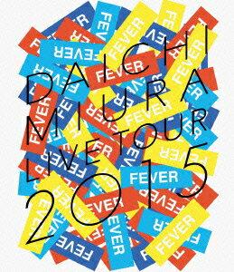 DAICHI MIURA LIVE TOUR 2015 FEVER【Blu-ray】 [ 三浦大知 ]
