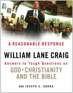 A Reasonable Response: Answers to Tough Questions on God, Christianity, and the Bible REASONABLE RESPONSE [ William Lane Craig ]