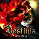 Metal Souls (初回限定盤 CD+DVD) [ Nozomu Wakai's DESTINIA ]
