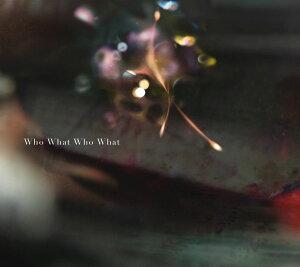 【楽天ブックスならいつでも送料無料】【こちらの商品と対象の新作CDで10倍】Who What Who What...