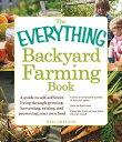 The Everything Backyard Farming Boo...