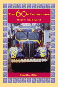 The 60s Communes: Hippies and Beyond 60S COMMUNES (Syracuse Studies on Peace and Conflict Resolution) [ Timothy Miller ]
