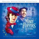 メリー・ポピンズ リターンズ(オリジナル・サウンドトラック/英語歌唱盤) [ (オリジナル・サウンドトラック) ]