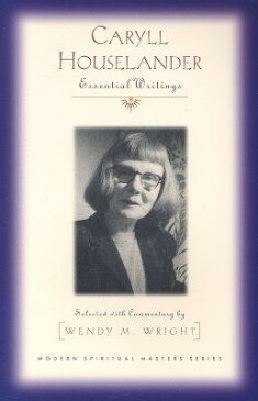 Caryll Houselander: Essential Writings CARYLL HOUSELANDER (Modern Spiritual Masters) [ Wendy M. Wright ]