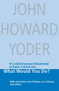 What Would You Do? WHAT WOULD YOU DO EXPANDED/E [ John Howard Yoder ]