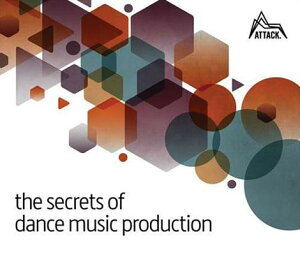 The Secrets of Dance Music Production SECRETS OF DANCE MUSIC PROD [ David Felton ]