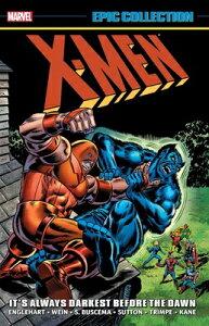 X-Men Epic Collection: It's Always Darkest Before the Dawn X MEN EPIC COLL ITS ALWAYS DAR [ Steve Englehart ]