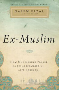 Ex-Muslim: How One Daring Prayer to Jesus Changed a Life Forever EX MUSLIM [ Naeem Fazal ]
