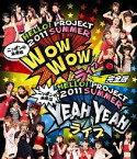 Hello!Project 2011 SUMMER 〜ニッポンの未来は WOW WOW YEAH YEAH ライブ〜完全版【Blu-ray】 [ Hello! Project ]