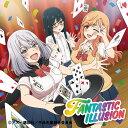 FANTASTIC ILLUSION (初回生産限定 TVアニメ「手品先輩」盤) [ i☆Ris ]