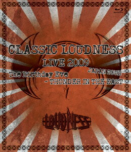 CLASSIC LOUDNESS LIVE 2009 JAPAN TOUR The Birthday Eve-THUNDER IN THE EAST【Blu-ray】
