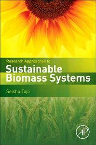 【送料無料】Research Approaches to Sustainable Biomass Systems [ Seishu Tojo ]