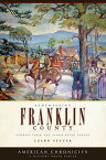 Remembering Franklin County:: Stories from the Sandy River Valley REMEMBERING FRANKLIN COUNTY (American Chronicles) [ Luann Yetter ]