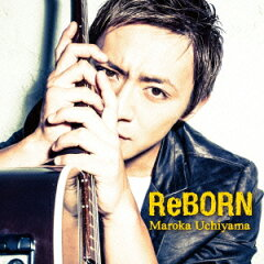 ReBORN [ 内山麿我 ]
