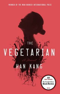 The Vegetarian VEGETARIAN [ Han Kang ]