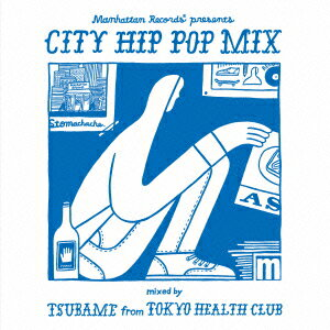 Manhattan Records presents CITY HIP POP MIX mixed by TSUBAME from TOKYO HEALTH CLUB画像